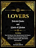 Lovers: Selected Quotes And Words Of Wisdom: Including: Rumi, Jack Kerouac, Osho, Jiddu Krishnamurti, Joe Dispenza, Sigmund Freud, Ernest Hemingway, Dalai ... Einstein And Many More! (English Edition)