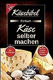 Käsebibel XXL - Einfach Käse selber machen für Anfänger: Käse Kochbuch mit vielen leckeren Käse Rezepten ohne Zusatzstoffe   Herstellung Schritt für Schritt erklärt   +Bonus: Jogurt & Quark Rezepte
