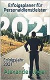 Erfolgsplaner für Personaldienstleister: Erfolgsjahr 2021