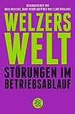 Welzers Welt: Störungen im Betriebsablauf