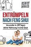 Entrümpeln nach Feng Shui: Verwandle in 10 Tagen deine Wohnung in eine Oase