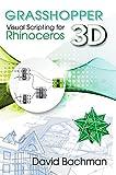 Grasshopper: Visual Scripting for Rhinoceros 3D (English Edition)