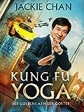 Kung Fu Yoga - Der goldene Arm der Gö