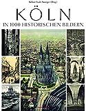 Köln in 1000 historischen B