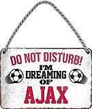 Schilderstore24 ''i´m Dreaming of Ajax'' 18x12cm Geschenk Lustige Sprüche Feier Vintage Geburtstag Deko Party Überraschung Fan Fußball Mannschaft Verein Bolzen