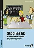 Stochastik in der Sekundarstufe: Wahrscheinlichkeitsrechnung, Kombinatorik und Statistik (5. bis 10. Klasse): Wahrscheinlichkeitsrechnung, Kombinatorik und Statistik mit Kopiervorlag