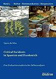 Critical Incidents in Spanien und Frankreich. Eine Evaluation studentischer Selbstanalysen (Kultur - Kommunikation - Kooperation)