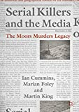 Serial Killers and the Media: The Moors Murders Legacy (Palgrave Studies in Crime, Media and Culture) (English Edition)