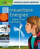 Erneuerbare Energien: Sonne, Wind und W