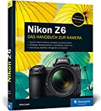 Nikon Z6: Praxiswissen und Expertentipps zu Ihrer spiegellosen V