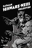 Batman: Schwarz-Weiß Collection (Deluxe Edition)