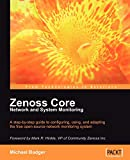Zenoss Core Network and System Monitoring: A step-by-step guide to configuring, using, and adapting this free Open Source network monitoring system - ... VP of Community Zenoss Inc. (English Edition)