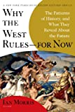 Why the West Rules--for Now: The Patterns of History, and What They Reveal About the Future (English Edition)