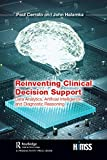 Reinventing Clinical Decision Support: Data Analytics, Artificial Intelligence, and Diagnostic Reasoning (HIMSS Book) (English Edition)