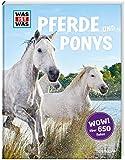 WAS IST WAS Pferde und Ponys: Reiten, Zucht und Pferdesprache (WAS IST WAS Edition)