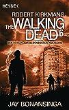 The Walking Dead 6: Roman (The Walking Dead-Romane, Band 6)