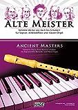 Alte Meister für Sopran-/Altblockflöte und Klavier/Orgel: Beliebte Werke von Bach bis Schubert