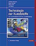 Technologie der Kunststoffe: Lern- und Arbeitsbuch für die Aus- und Weiterbildung