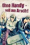K.L.A.R. - Taschenbuch: Ohne Handy - voll am Arsch!