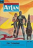 Atlan 29: Der Todestest: Atlan-Zyklus 'Im Auftrag der Menschheit' (Atlan classics)