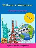 Weltreise im Wohnzimmer – Zuhause verreisen: Band 2