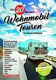 Die 20 besten Wohnmobiltouren in Deutschland, Band 1