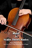 Music & Scales Theory Basics: Theory Behind Scales, And Give You A Huge Advantage As A Player: Piano Roll Music Theory (English Edition)