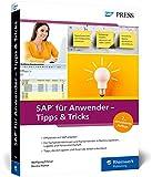 SAP für Anwender – Tipps & Tricks: So arbeiten Sie effizient mit SAP ERP. Best Practices für alle SAP-Module – Ausgabe 2020 (SAP PRESS)