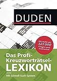 Duden – Das Profi-Kreuzworträtsel-Lexikon mit Schnell-Such-System: Mehr als 325 000 Fragen und Antworten (Duden Rätselbücher)