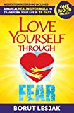 Love Yourself Through Fear: One Moon Present, A Radical Healing Formula to Transform Your Life in 28 Days (English Edition)