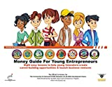 The Money Guide For Young Entrepreneurs: An interactive Workbook To Help Young Innovators Build Career Opportunities & Business Ventures: Eight Easy ... Ventures (Money Guide Curriculum, Band 1)