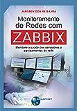 Monitoramento de Redes com Zabbix (Portuguese Edition)