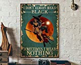 AZSTEEL I Don't Always Wear Black Sometimes I Wear Nothing, Wicked Witch Halloween Art, Halloween Poster, Witch with Brooms Print