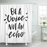 COFEIYISI Duschvorhänge Hand beschriftet Zitat Sein Stimme Nicht Echo Schwarz-Weiß-inspirierende Phrase Pinsel Schriftzug Wasserdicht Bad Vorhang Polyester Stoff mit 12 Haken 180x180 cm