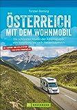 Wohnmobilführer: Österreich mit dem Wohnmobil. Die schönsten Routen von Vorarlberg bis nach Niederösterreich. Mit Straßenatlas, GPS-Koordinaten zu ... von Vorarlberg bis nach Niederösterreich