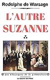 L'autre Suzanne: Roman dialogué (Les Classiques de la Littérature) (French Edition)