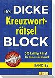 Der dicke Kreuzworträtsel-Block Band 28: 300 knifflige Rätsel für immer und üb