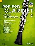 Pop For Clarinet 2: 12 Pop-Hits in Easy Arrangements with additional 2nd part. Band 2. 1-2 Klarinetten. Ausgabe mit CD.