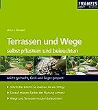 Terrassen und Wege selbst pflastern und beleuchten: Leicht gemacht, Geld und Ärger gespart! (DO IT!)