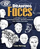 Drawing Faces: Learn How to Draw Facial Expressions, Detailed Features, and Lifelike Portraits (How to Draw Books) (English Edition)
