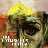 The Gatling Gun Revival [Explicit]