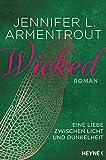 Wicked - Eine Liebe zwischen Licht und Dunkelheit: Roman (Wicked-Serie 1)
