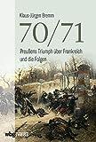 70/71: Preußens Triumph über Frankreich und die Folgen