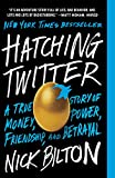 Hatching Twitter: A True Story of Money, Power, Friendship, and Betrayal (English Edition)