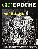 GEO Epoche / GEO Epoche 97/2019 - Der Kolonialismus: Das Magazin für G