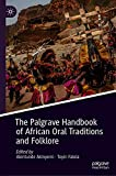 The Palgrave Handbook of African Oral Traditions and Folklore (English Edition)