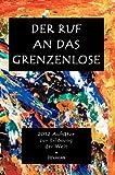 Der Ruf an das Grenzenlose: Zur Erlösung Der Welt (German Edition)