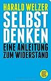 Selbst denken: Eine Anleitung zum Widerstand (Fischer Taschenbibliothek)