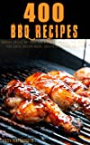 400 BBQ Recipes: Barbecue sauces and dry rub recipes for bbq ribs, bbq pork shoulder, bbq pork chops, bbq chicken breast, bbq chicken drumsticks, and bbq steak (English Edition)