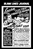 Blank Lined Journal - Learn Electric Vibrator Repair Start Your Own Business: Vintage Retro Vibrator themed old styled black cover sure to help you ... 115 pages of glorious gear head nostalgia.
